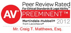 Martindale-Hubbel: Preeminent Rating for Craig T. Matthews Esq.